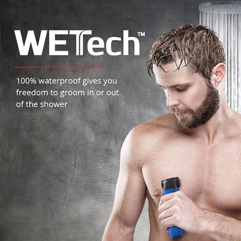 WETech 100 percent waterproof gives you freedom to groom in or out of the shower