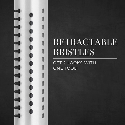 Retractable bristles. Get 2 looks with one tool