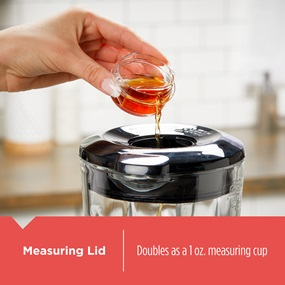 Measuring Lid doubles as a 1 oz. measuring cup