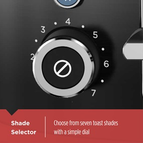 Shade Selector to choose from seven toast shades with a simple dial