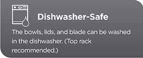 Dishwasher-Safe. The bowls, lids, and blade can be washed in the dishwasher. (Top rack recommended.)