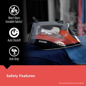 Safety Features - Won't burn ironable fabrics, Auto Shut off and Anti-drip.