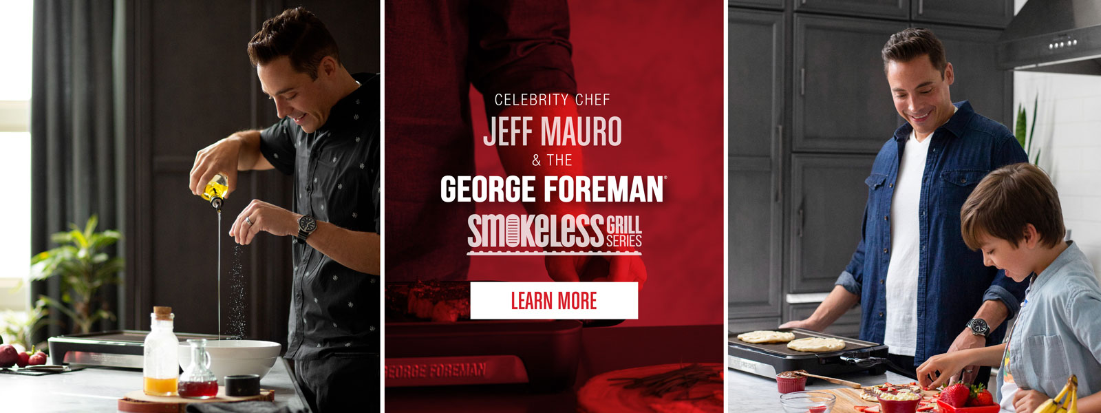 Celebrity Chef Jeff Mauro and the George Foreman Smokeless Grill Series. Learn More!
