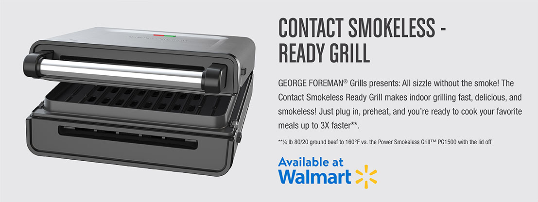 GEORGE FOREMAN® Grills presents: All sizzle without the smoke! Shop Now at Walmart
