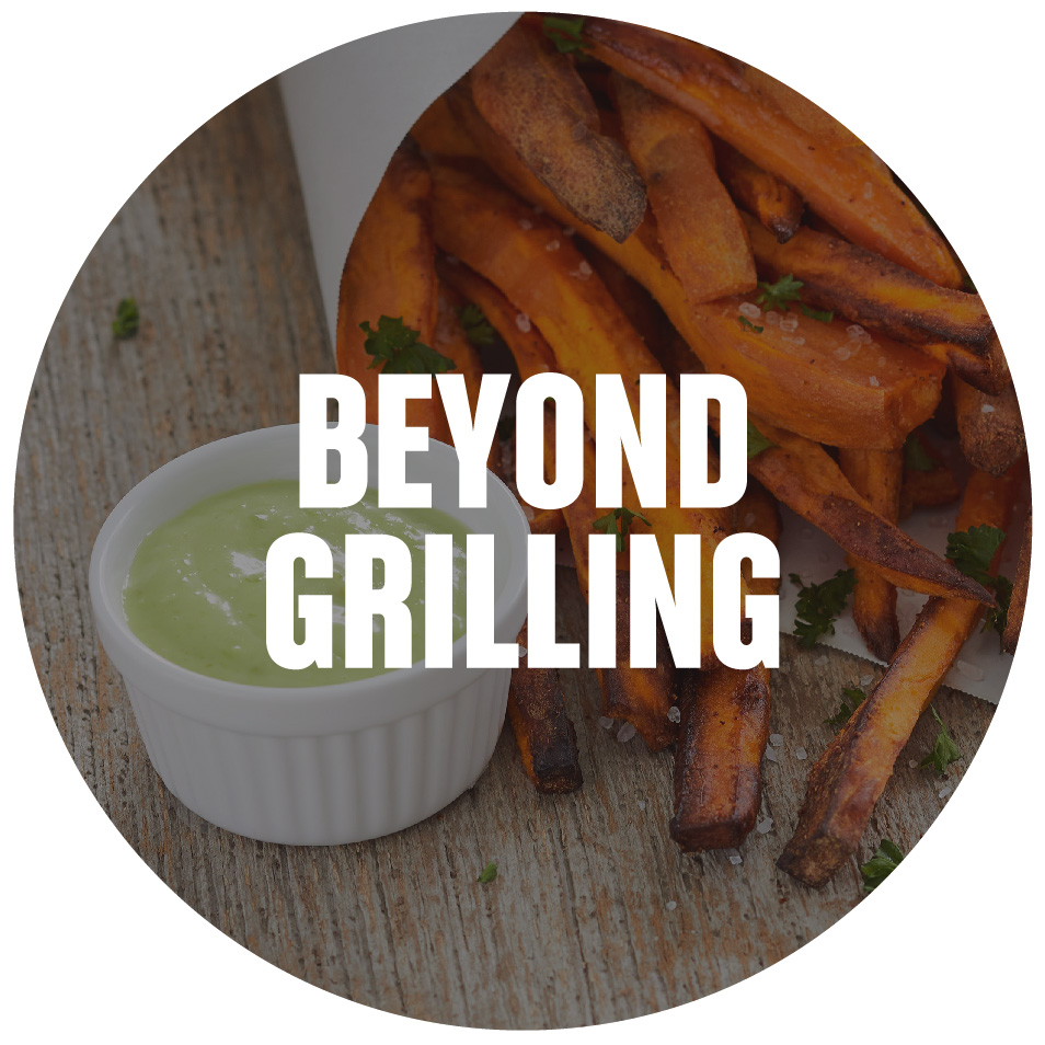 Beyond Grilling