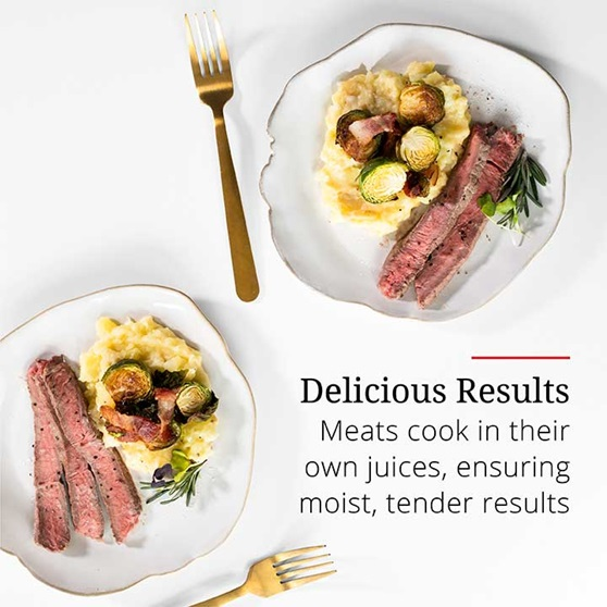 Delicious Results - Meats cook in their own juices, ensuring moist, tender results