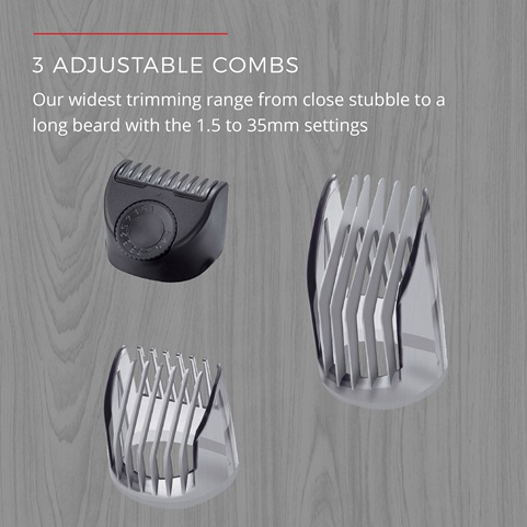 3 Adjustable Combs Our widest trimming range fom close stubble to a long beard with the 1.5 to 35mm settings