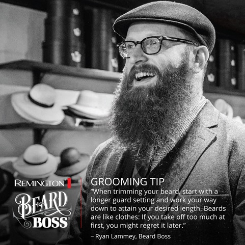 GROOMING TIP. When trimming your beard, start with a longer guard setting and work your way down to attain your desired length. Beards are lke clothes: if you take off too much at first, you might regret it later.