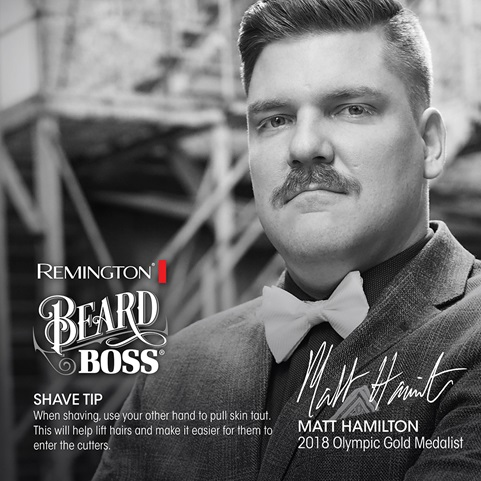 Remington Beard Boss. Shave Tip. When shaving, use your other hand to pull skin taut. This will help lift hairs and make it easier for them to enter the cutters. Matt Hamilton. 2018 Olympic Gold Medalist