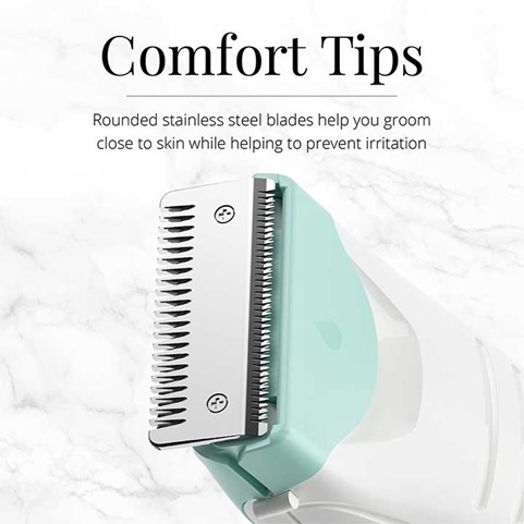 Comfort Tips  Rounded stainless steel blades help you groom close to skin while helping to prevent irritation