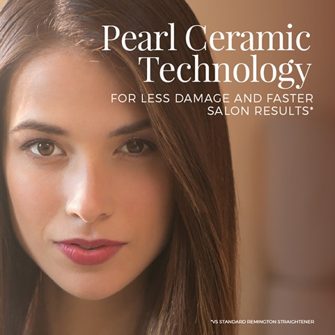 Pearl ceramic technology. For less damage and faster salon results*. *vs standard Remington straightener.