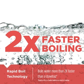 2X faster boiling