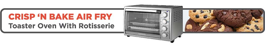Crisp 'N Bake Air Fry Toaster Oven with Rotisserie