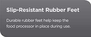 Slip-Resistant Rubber Feet | Durable rubber feet help keep the food processor in place during use.