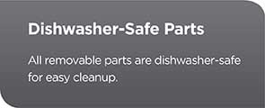 Dishwasher-Safe Parts | All removable parts are dishwasher-safe for easy cleanup.