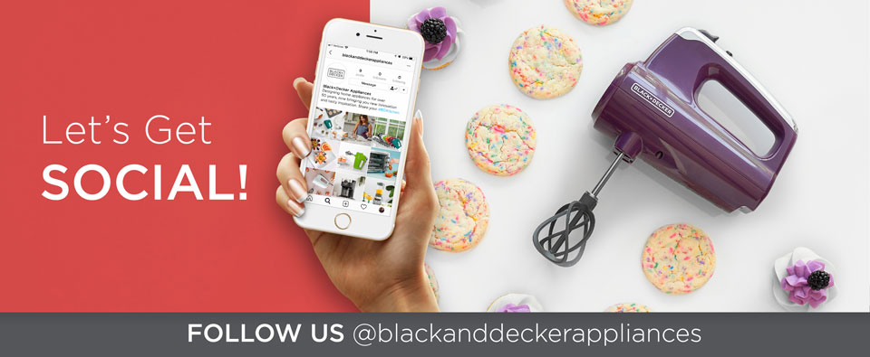 Let's Get Social! Follow us @blackanddeckerappliances